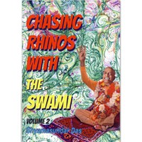 CHASING RHINOS WITH THE SWAMI Volume 2