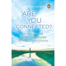 Are You Connected? 25 Keys to Live, Grow and Succeed with Self and Others Paperback